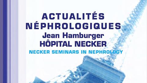 Actualités néphrologiques Jean Hamburger de l'Hôpital Necker
